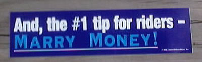 And the #1 Tip for Riders Marry Money Bumper Sticker