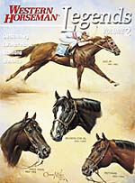 Legends Volume 2 Outstanding Quarter Horse Stallions And Mares A Western Horseman Book By Jim Goodhue, Frank Holmes, Phil Livingston, and Diane C. Simmons