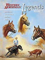 Legends Volume 3 Outstanding Quarter Horse Stallions And Mares A Western Horseman Book By Diane Ciarloni, Jim Goodhue, Kim Guenther, Frank Holmes, Betsy Lynch, and Larry Thornton