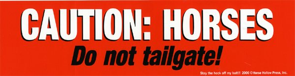 Caution Horses Do Not Tailgate Horse Bumper Sticker